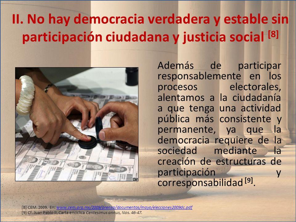 II. No hay democracia verdadera y estable sin participación ciudadana y justicia social [8]